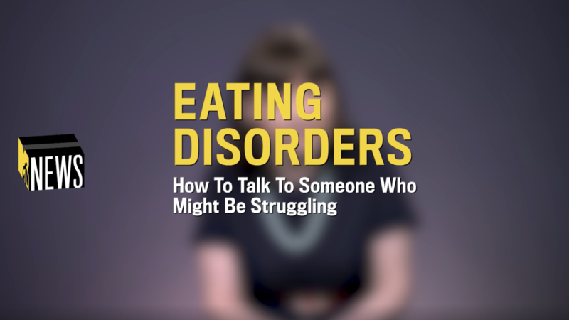 Eating Disorders: How To Talk To Someone Who Might Be Struggling